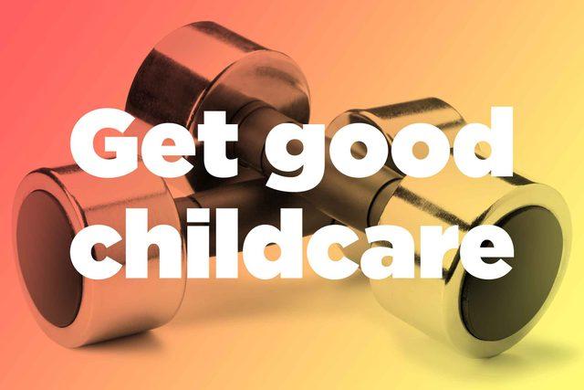 "Words ""get good childcare"" over hand weights"