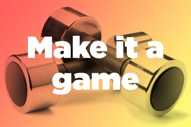 """Words """"make it a game"""" over hand weights"""