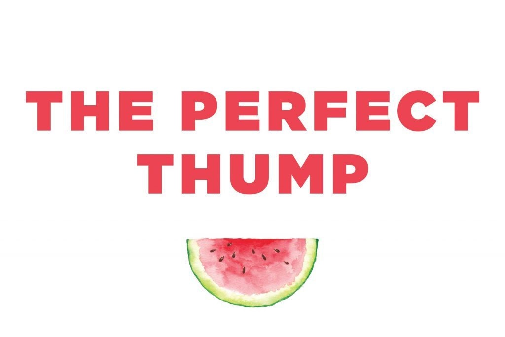 "Words ""The Perfect Thump"" over a watermelon slice"