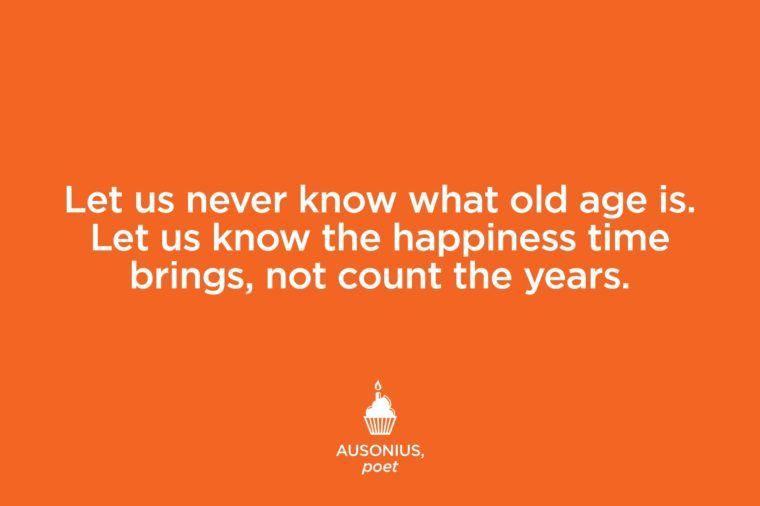 quotes that make you feel better about getting older the healthy