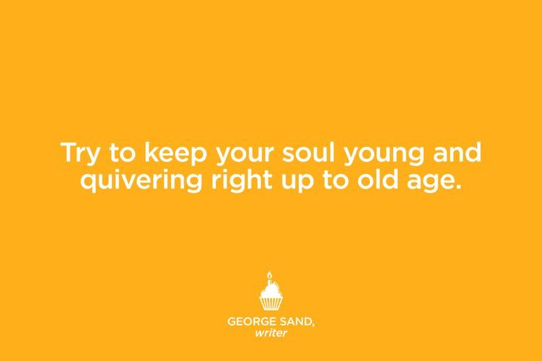 Quotes That Make You Feel Better about Getting Older | The ...