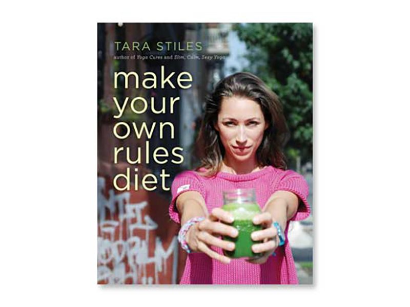 Tara Stiles make your own rules diet book