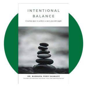 Intentional Balance: Creating Space to Achieve A More Graceful Juggle